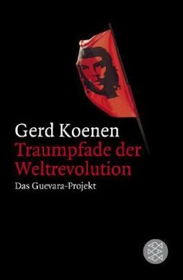 Traumpfade der Weltrevolution