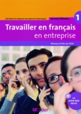 Travailler en français en entreprise. Méthode de français sur objectifs spécifiques / A1/A2 - Livre élève mit CD-Extra