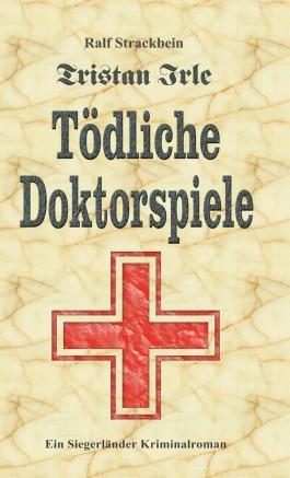 Tristan Irle - Tödliche Doktorspiele