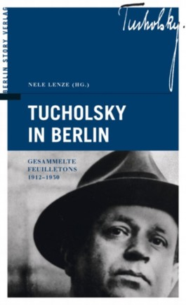 Tucholsky in Berlin