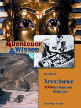Tutanchamun - Das vergessene Königsgrab