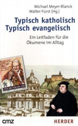 Typisch katholisch, Typisch evangelisch