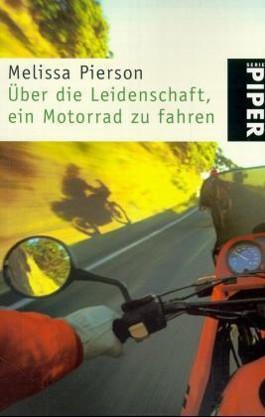 Über die Leidenschaft Motorrad zu fahren