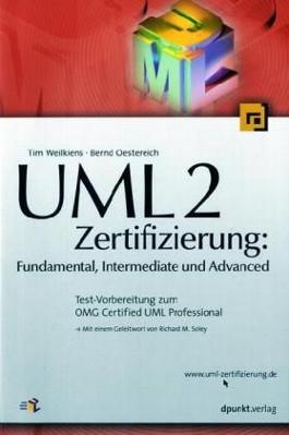 UML 2 - Zertifizierung: Fundamental, Intermediate und Advanced