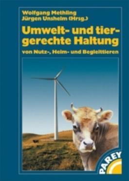 Umwelt- und tiergerechte Haltung von Nutz-, Heim- und Begleittieren