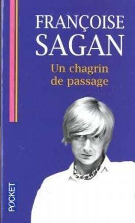 Un chagrin de passage. Und mitten ins Herz, französische Ausgabe