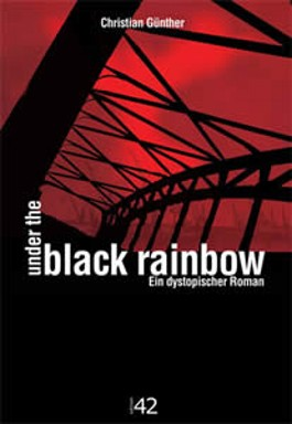 Under the Black Rainbow - Ein dystopischer Roman