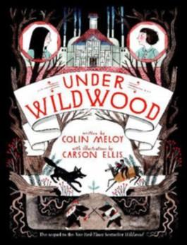 Under Wildwood - The Wildwood Chronicles 2