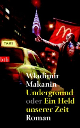 Underground oder Ein Held unserer Zeit