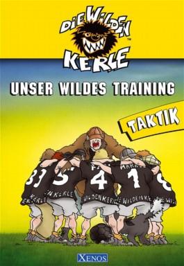 Unser Wildes Training. Taktik