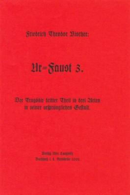 Ur-Faust 3. Der Tragödie dritter Theil in drei Acten in seiner ursprünglichen Gestalt