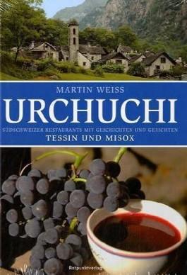 Urchuchi. Tessin und Misox