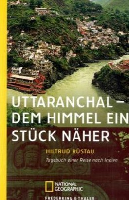 Uttaranchal - Dem Himmel ein Stück näher