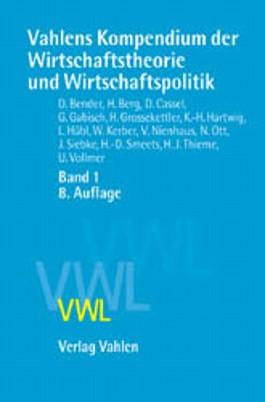Vahlens Kompendium 1 der Wirtschaftstheorie und Wirtschaftspolitik