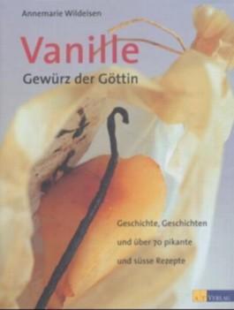 Vanille - Gewürz der Göttin