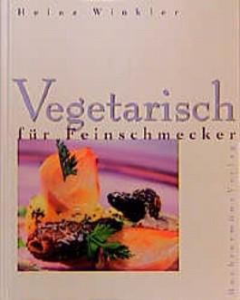 Vegetarisch für Feinschmecker