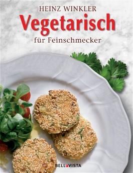 Vegetarisch für Feinschmecker (BELLAVISTA)