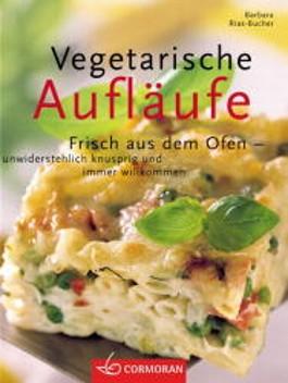 Vegetarische Aufläufe. Frisch aus dem Ofen