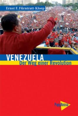 Venezuela - Der Weg einer Revolution