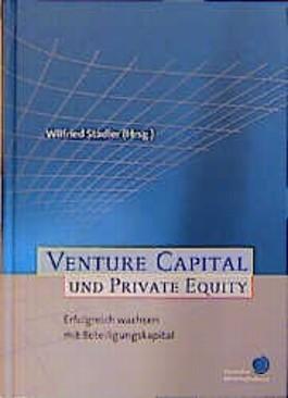 Venture Capital und Private Equity. Erfolgreich wachsen mit Beteiligungskapital