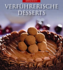 Verführerische Desserts