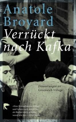 Verrückt nach Kafka. Erinnerungen an Greenwich Village.