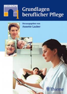 Verstehen & Pflegen, Bd.1, Grundlagen beruflicher Pflege