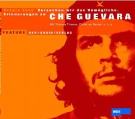 Versuchen wir das Unmögliche, Erinnerungen an Che Guevara