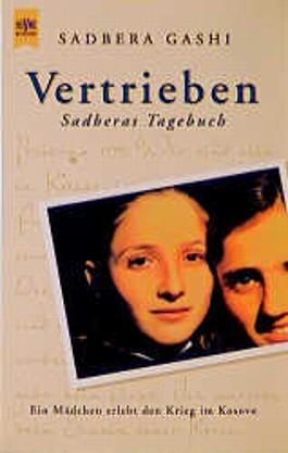 Vertrieben. Sadberas Tagebuch. Ein Mädchen erlebt den Krieg im Kosovo.