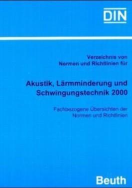Verzeichnis von Normen und Richtlinien für Akustik, Lärmminderung und Schwingungstechnik