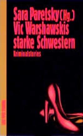 Vic Warshawskis starke Schwestern. Harte Krimis aus zarter Hand