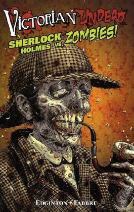 Victoria Undead: Sherlock Homes gegen Zombies