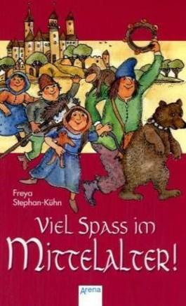 Viel Spaß im Mittelalter!