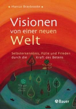 Visionen von einer neuen Welt