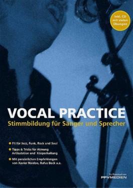 Vocal Practice. Stimmbildung für Sänger und Sprecher