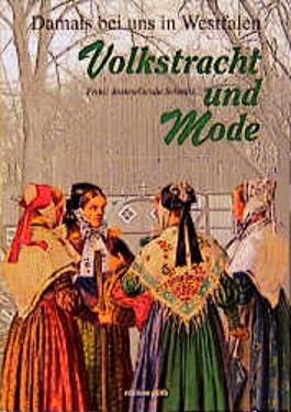 Volkstracht und Mode im alten Westfalen