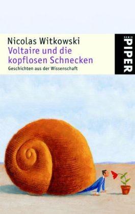 Voltaire und die kopflosen Schnecken