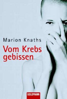 Vom Krebs Gebissen Von Marion Knaths Bei Lovelybooks Sachbuch