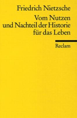 Vom Nutzen und Nachteil der Historie für das Leben