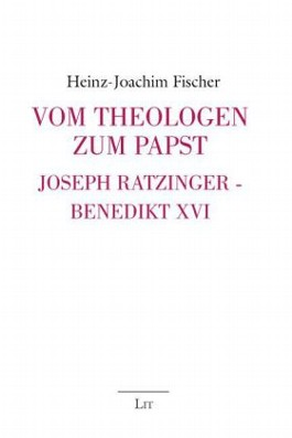 Vom Theologen zum Papst - Joseph Ratzinger - Benedikt XVI.