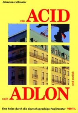 Von Acid nach Adlon und zurück