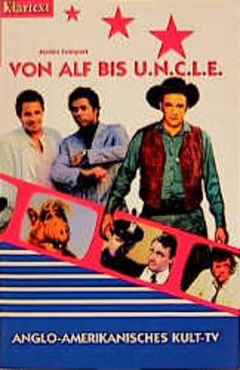 Von Alf bis U.N.C.L.E. Anglo-amerikanisches Kult- TV