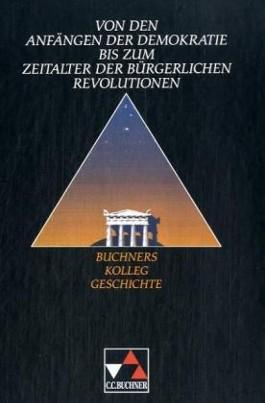 Von den Anfängen der Demokratie bis zum Zeitalter der bürgerlichen Revolutionen