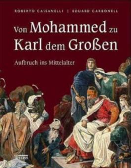 Von Mohammed zu Karl dem Großen
