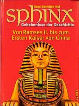 Von Ramses II. zum Ersten Kaiser von China