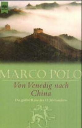 Von Venedig nach China. Die größte Reise des 13. Jahrhunderts.
