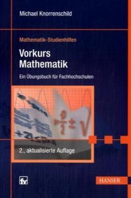 Vorkurs Mathematik. Ein Übungsbuch für Fachhochschulen.