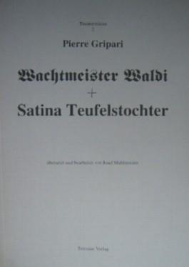 Wachtmeister Waldi /Satina Teufelstochter oder: Der verliebte Kasperl