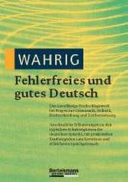 WAHRIG Fehlerfreies und gutes Deutsch