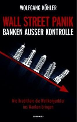 Wall Street Panik - Banken außer Kontrolle